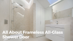 The Wow Factor Of A Frameless, All Glass Shower Door